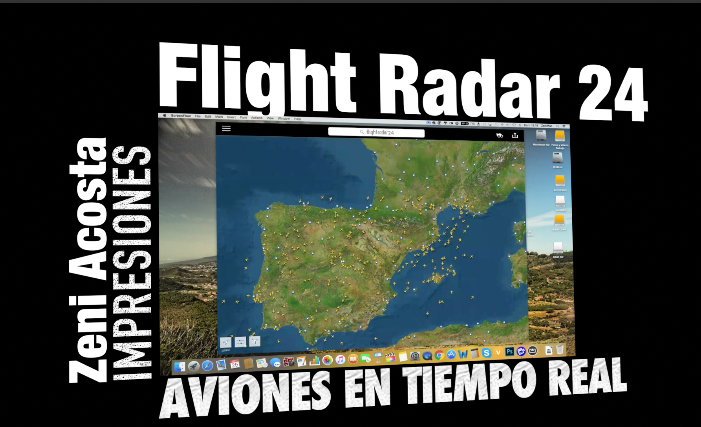 flight radar 24 impresiones aviones en tiempo real zeni acosta videoimagen. Black Bedroom Furniture Sets. Home Design Ideas